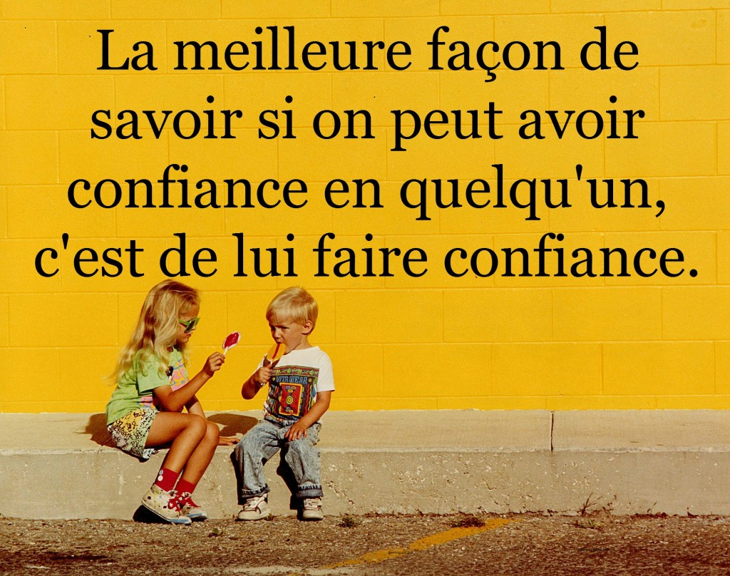 La confiance ... dans Citations, proverbes... laconfiance-citationpositive