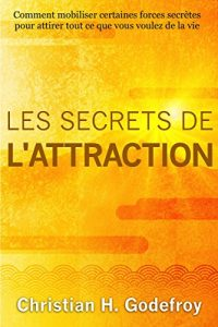 Les secrets de l'attraction Kindle